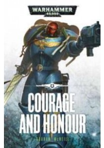 Courage and Honour (Warhammer 40,000) (Reprint) ( by McNeill, Graham ) [9781784960582]