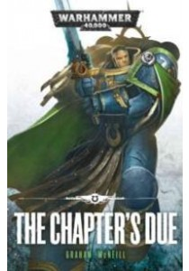 The Chapter's Due (Warhammer 40,000) (Reprint) ( by McNeill, Graham ) [9781784961947]