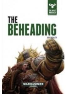 The Beheading (The Beast Arises) ( by Haley, Guy ) [9781784962210]