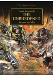 The Unburdened : Betrayal at Calth (The Horus Heresy) ( by Annandale, David ) [9781784962494]