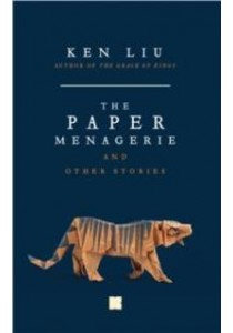 Paper Menagerie (Kino Version) ( by Liu, Ken ) [9781784977528]