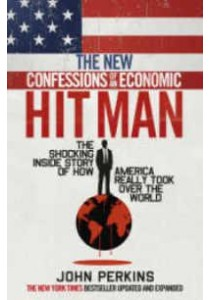 New Confessions of an Economic Hitman -- Paperback ( by Perkins, John ) [9781785033841]