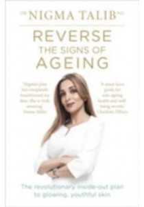 Reverse the Signs of Ageing : The Revolutionary Inside-out Plan to Glowing, Youthful Skin -- Paperback ( by Talib, Dr. Nigma ) [9781785040139]