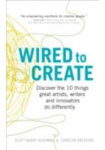 Wired to Create ( by Kaufman, Scott Barry, Ph.d./ Gregoire, Carolyn ) [9781785040641]