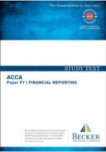 Acca Approved - F7 Financial Reporting : Study Text (September 2016 to June 2017 Exams) (Acca) -- Paperback ( by Becker Professional Education Ltd ) [9781785663093]