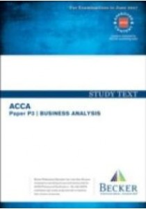 Acca Approved - P3 Business Analysis : Study Text (Sept 2016 to June 2017 Exams) [9781785663345]