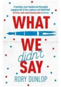 What We Didn't Say -- Paperback ( by Dunlop, Rory ) [9781785770425]