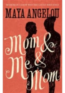 Mom and Me and Mom -- Paperback ( by Angelou, Maya ) [9781844089154]