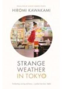 Strange Weather in Tokyo -- Paperback ( by Kawakami, Hiromi ) [9781846275104]