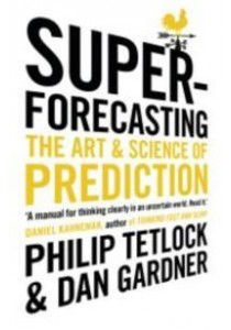 Superforecasting : The Art and Science of Prediction -- Paperback ( by Tetlock, Philip/ Gardner, Dan ) [9781847947154]