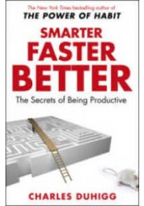 Smarter Faster Better : The Secrets of Being Productive -- Paperback [9781847947437]