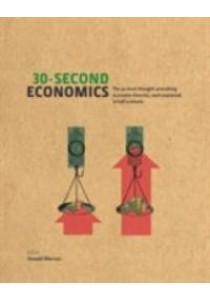 30-second Economics : The 50 Most Thought-provoking Economic Theories - Hardback [9781848312326]
