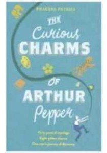 Curious Charms of Arthur Pepper -- Paperback ( by Patrick, Phaedra ) [9781848455016]