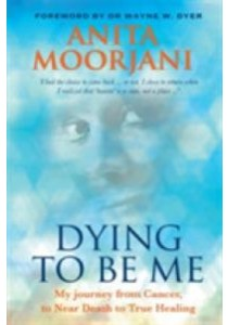Dying to be Me : My Journey from Cancer, to Near Death, to True Healing - Paperback [9781848507838]
