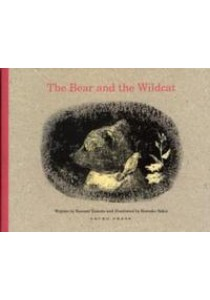 Bear and the Wildcat -- Hardback ( by Yumoto, Kazumi/ Sakai, Komako ) [9781877467707]