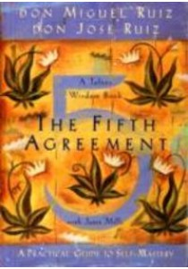 The Fifth Agreement : A Practical Guide to Self-Mastery [9781878424617]