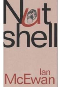 Nutshell -- Hardback (New ed) ( by Mcewan, Ian ) [9781911214335]