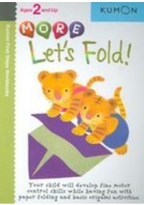 More Let's Fold (Kumon First Steps Workbooks) ( by Akaishi, Shinobu (EDT)/ Sarris, Eno (EDT) ) [9781933241357]