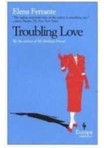 Troubling Love ( by Ferrante, Elena/ Goldstein, Ann (TRN) ) [9781933372167]