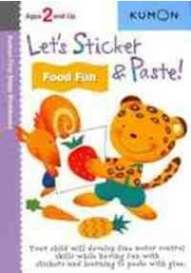 Let's Sticker & Paste! Food Fun : Ages 2 and Up (Kumon First Steps Workbooks) (ACT CSM IN) ( by Kumon Publishing (COR) ) [9781935800217]