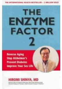 The Enzyme Factor 2 ( by Shinya, Hiromi, M.D. ) [9781937462239]