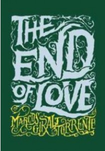 The End of Love (Reprint) ( by Torrente, Marcos Giralt/ Silver, Katherine (TRN) ) [9781938073564]
