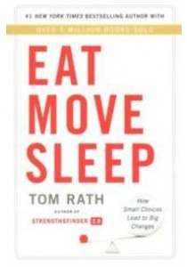 Eat Move Sleep : Why Small Choices Make a Big Difference -- Paperback ( by Rath, Tom ) [9781939714022]