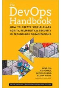 [Kim, Gene/ Humble, Jez/ Debois, Patrick/ Willis, John/ Allspaw, John ( ] The Devops Handbook : How to Create World-Class Agility, Reliability, & Security in Technology Organizations (Books Kinokuniya)