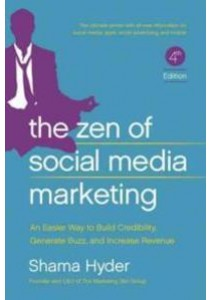 The Zen of Social Media Marketing ( by Hyder, Shama/ Brogan, Chris (FRW) ) [9781942952060]