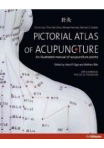 Pictorial Atlas of Acupuncture : An Illustrated Manual of Acupuncture Points ( by Lian, Yu-lin/ Chen, Chun-yan/ Hammes, Michael/ Kolster, Bernard C./ Og ) [9783848002368]