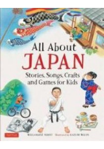 All About Japan Stories, Songs, Crafts and Games for Kids [9784805314401]