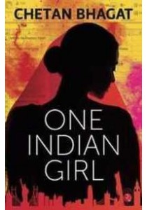 One Indian Girl ( by Chetan Bhagat ) [9788129142146]