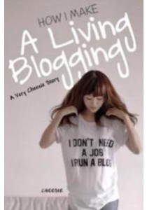 How I Make a Living Blogging ( by Cheesie ) [9789674153700]