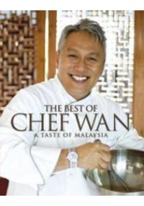 The Best of Chef Wan : A Taste of Malaysia (Reprint) ( by Wan, Chef ) [9789814328432]