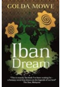 Iban Dream -- Paperback ( by Mowe, Golda ) [9789814423120]
