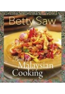 Best of Malaysian Cooking ( by Saw, Betty ) [9789814561419]