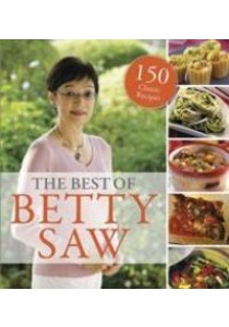 The Best of Betty Saw : 150 Classic Recipes ( by Saw, Betty ) [9789814634243]