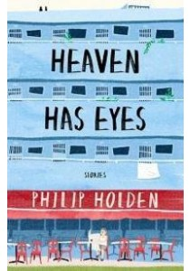 Heaven Has Eyes ( by Holden, Philip ) [9789814757713]
