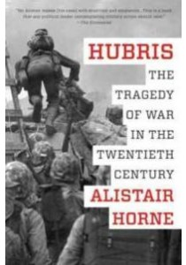 Hubris : The Tragedy of War in the Twentieth Century (Reprint) [9780062397812]