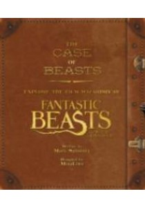 The Case of Beasts : Explore the Film Wizardry of Fantastic Beasts and Where to Find Them [9780062571373]
