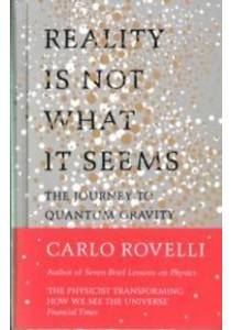 Reality is Not What it Seems: The Journey to Quantum Gravity [9780241257968]