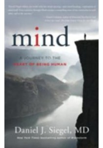Mind : A Journey to the Heart of Being Human [9780393710533]