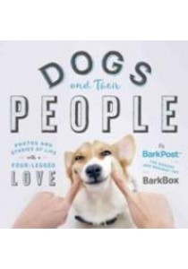 Dogs and Their People : Photos and Stories of Life with a Four-Legged Love [9780399574269]