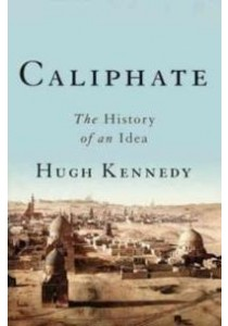 Caliphate : The History of an Idea [9780465094387]