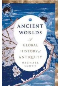 Ancient Worlds : A Global History of Antiquity [9780465094721]