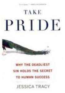 Take Pride : Why the Deadliest Sin Holds the Secret to Human Success [9780544273177]