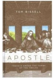 Apostle: Travels Among the Tombs of the Twelve (Main) [9780571234745]