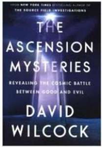 The Ascension Mysteries : Revealing the Cosmic Battle between Good and Evil [9781101984079]