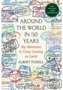 Around the World in 50 Years : My Adventure to Every Country on Earth (Reprint) [9781250094223]