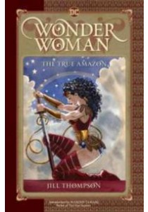 Wonder Woman : The True Amazon (Wonder Woman) [9781401249014]
